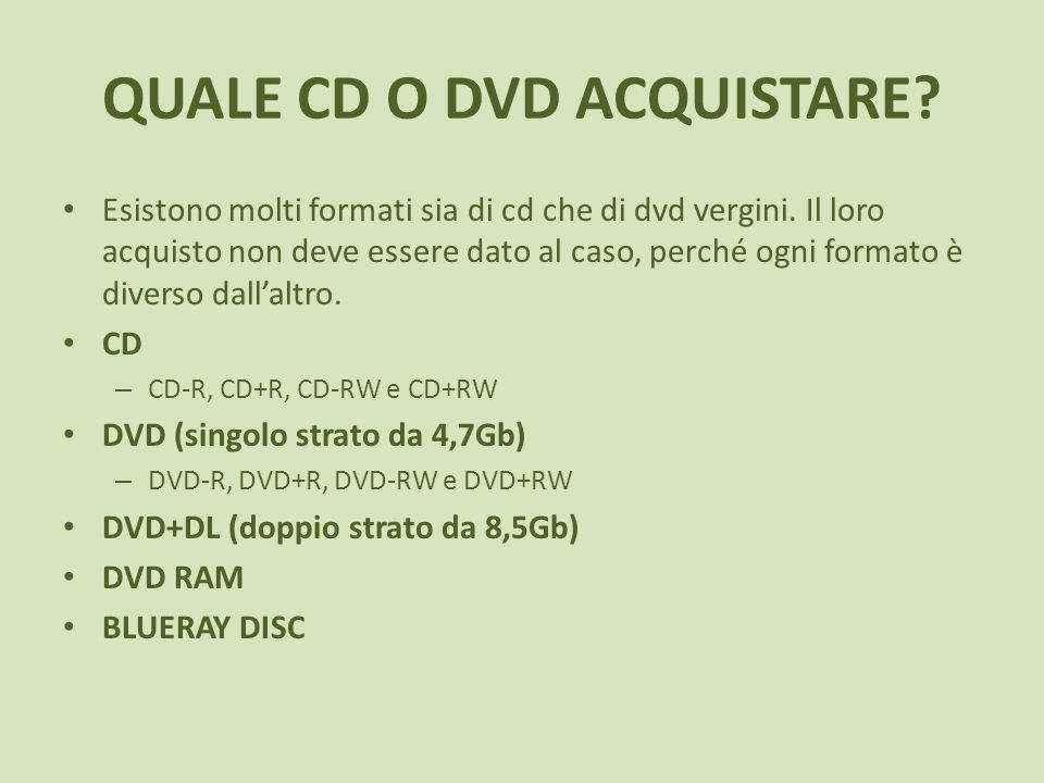QUALE CD O DVD ACQUISTARE