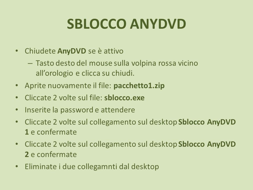 SBLOCCO ANYDVD Chiudete AnyDVD se è attivo