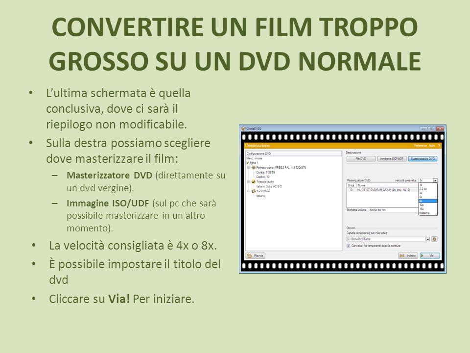 CONVERTIRE UN FILM TROPPO GROSSO SU UN DVD NORMALE