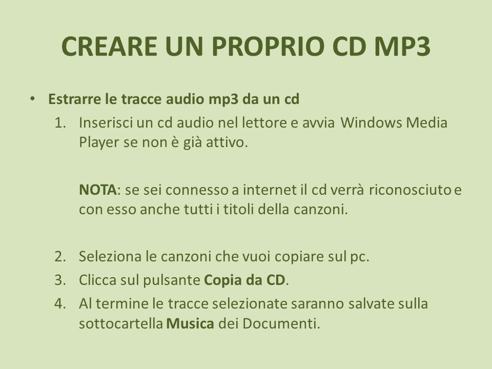 CREARE UN PROPRIO CD MP3 Estrarre le tracce audio mp3 da un cd