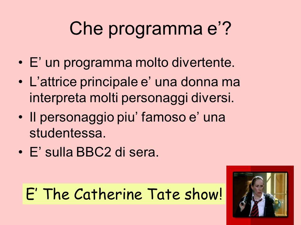 Che programma e' E' The Catherine Tate show!
