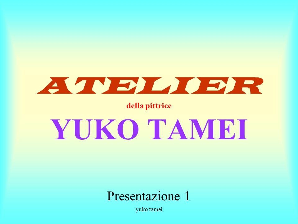 ATELIER della pittrice YUKO TAMEI