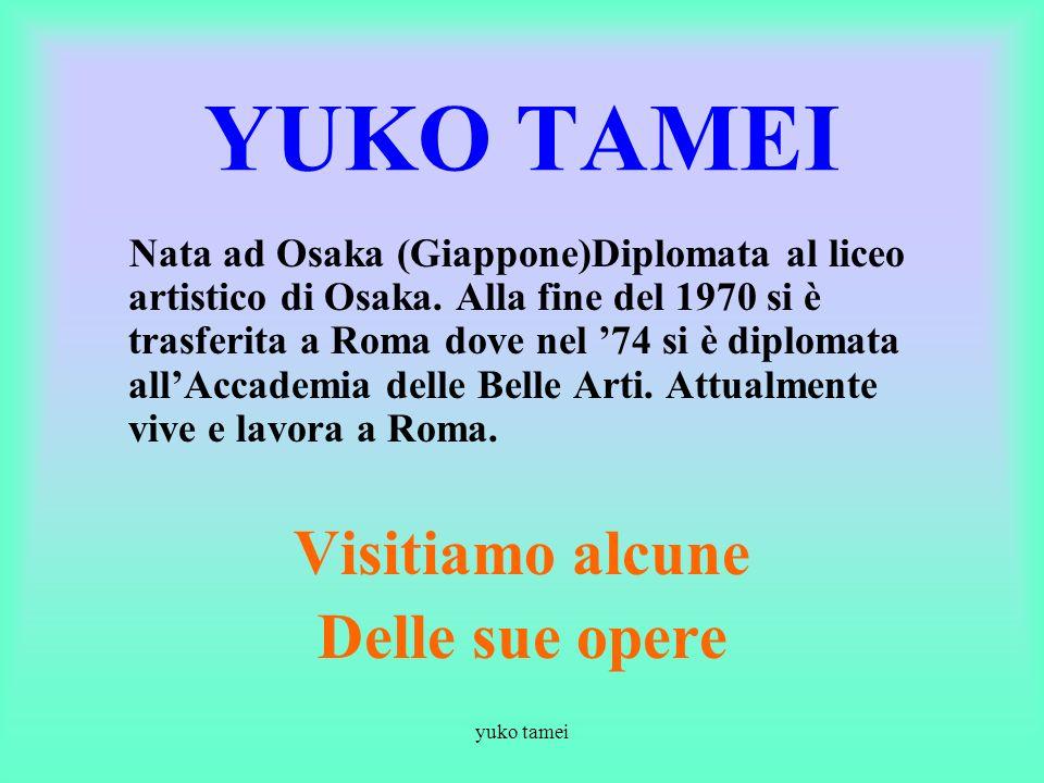 YUKO TAMEI Visitiamo alcune Delle sue opere