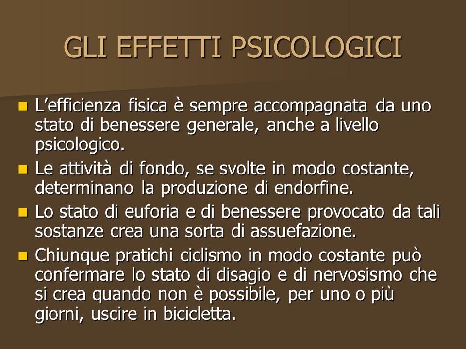 GLI EFFETTI PSICOLOGICI