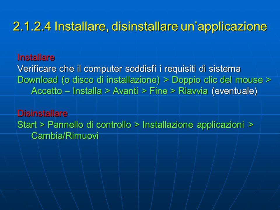 2.1.2.4 Installare, disinstallare un'applicazione