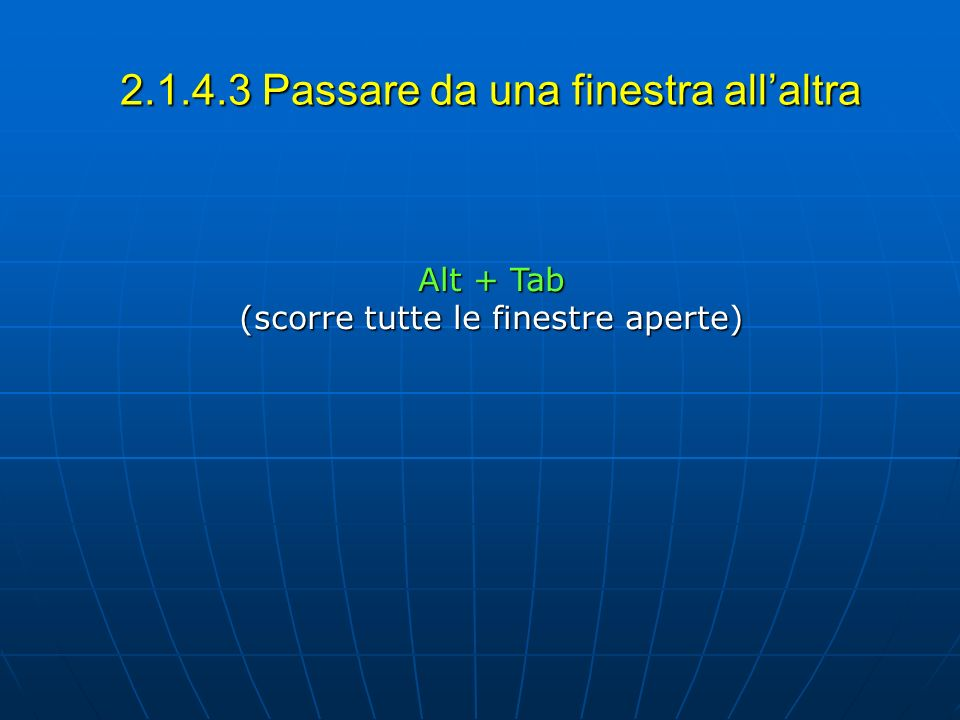 2.1.4.3 Passare da una finestra all'altra