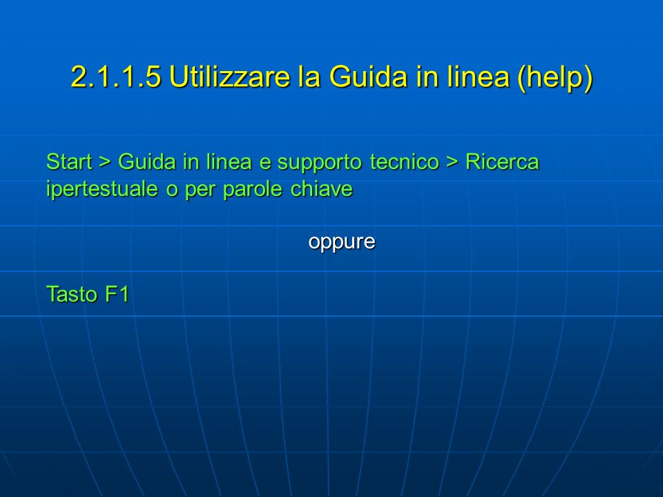 2.1.1.5 Utilizzare la Guida in linea (help)