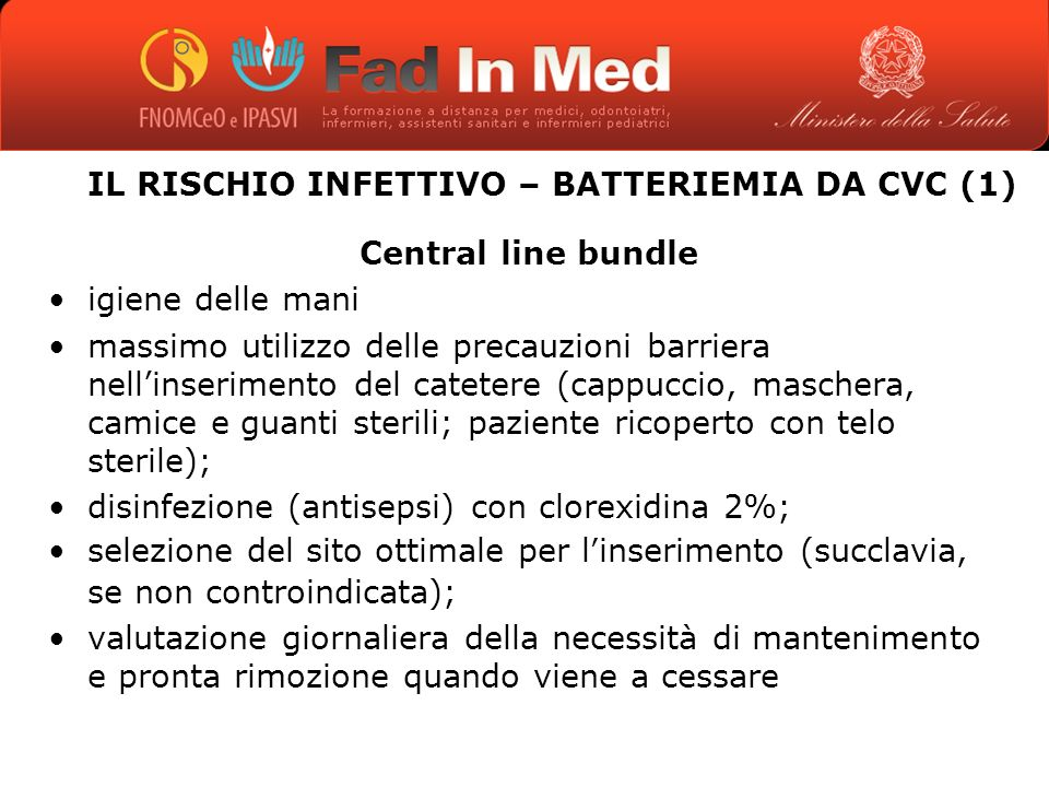 IL RISCHIO INFETTIVO – BATTERIEMIA DA CVC (1)