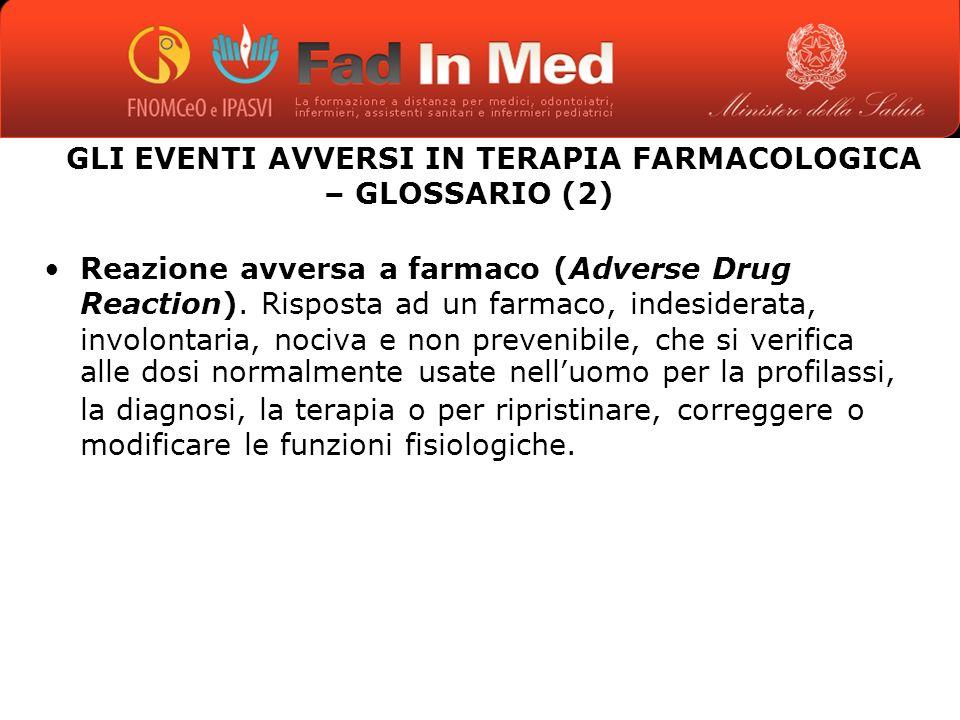 GLI EVENTI AVVERSI IN TERAPIA FARMACOLOGICA – GLOSSARIO (2)