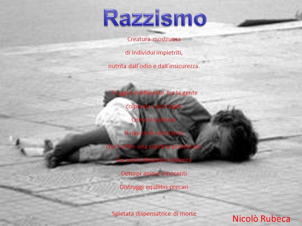 Razzismo Nicolò Rubeca Creatura mostruosa di individui impietriti,