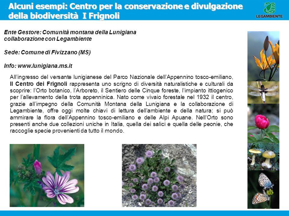 Alcuni esempi: Centro per la conservazione e divulgazione della biodiversità I Frignoli