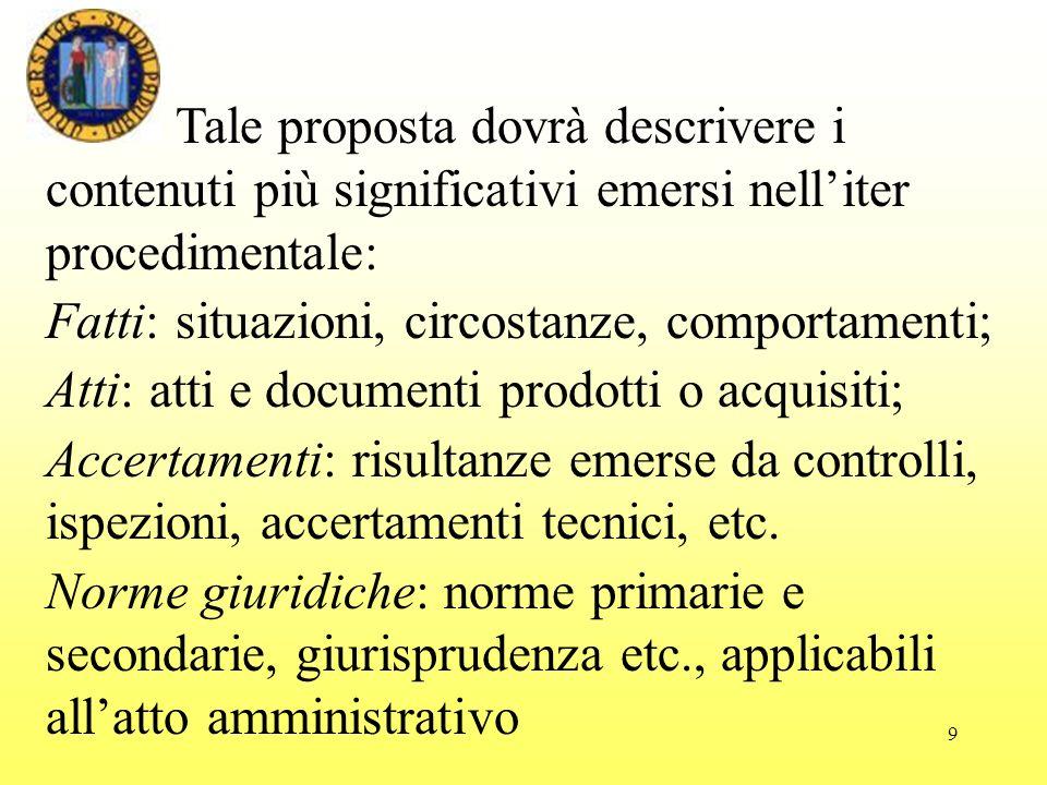 Tale proposta dovrà descrivere i contenuti più significativi emersi nell'iter procedimentale: