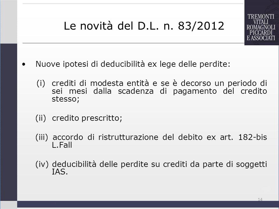 Le novità del D.L. n. 83/2012 Nuove ipotesi di deducibilità ex lege delle perdite: