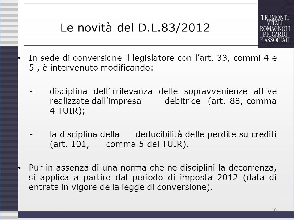 Le novità del D.L.83/2012 In sede di conversione il legislatore con l'art. 33, commi 4 e 5 , è intervenuto modificando: