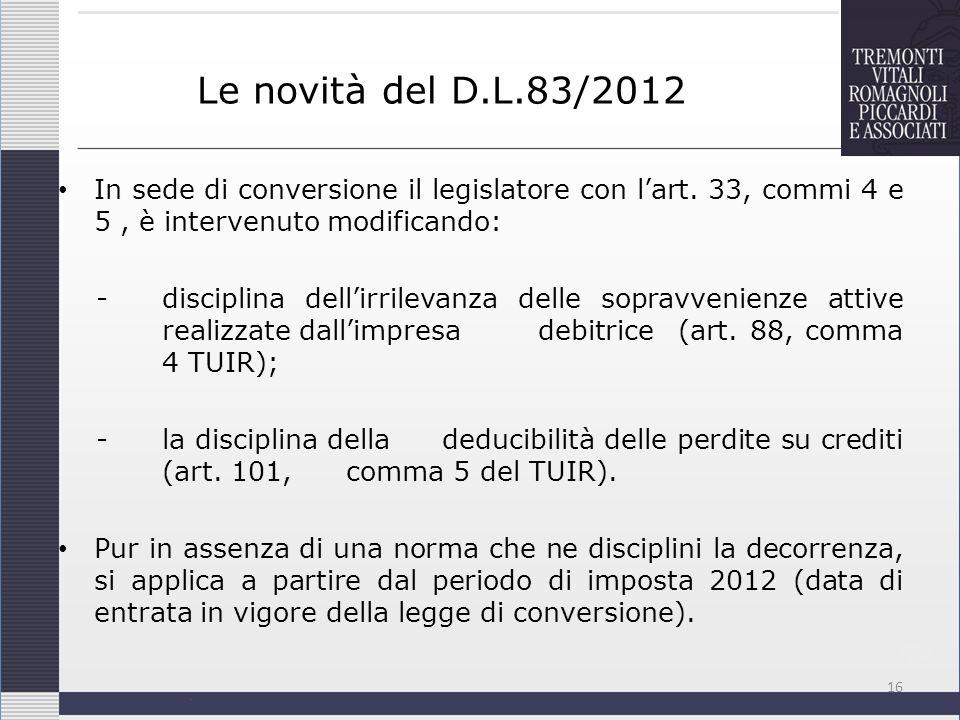 Le novità del D.L.83/2012In sede di conversione il legislatore con l'art. 33, commi 4 e 5 , è intervenuto modificando: