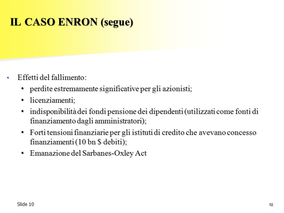 IL CASO ENRON (segue) Effetti del fallimento: