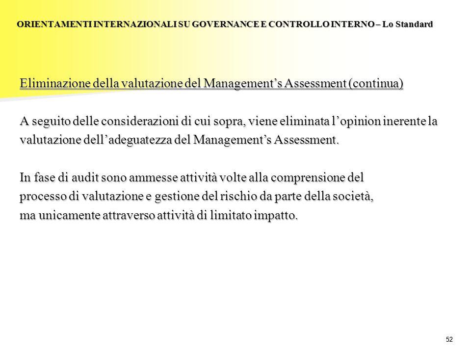 Eliminazione della valutazione del Management's Assessment (continua)