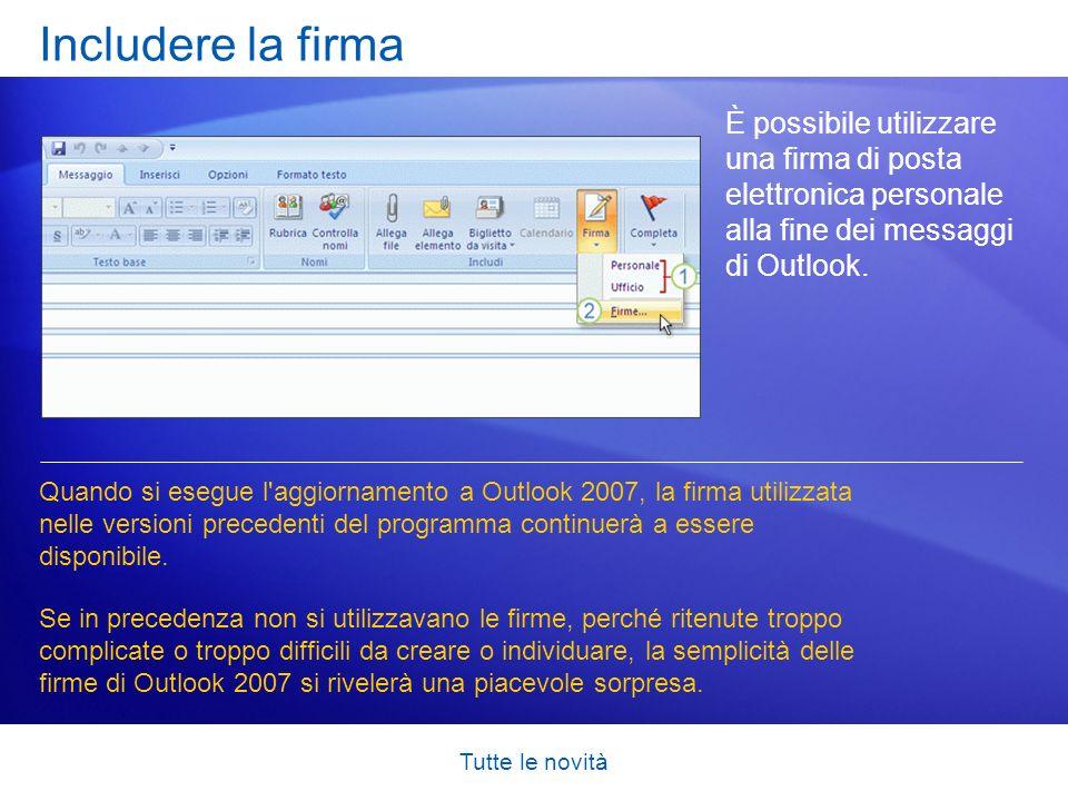 Includere la firma È possibile utilizzare una firma di posta elettronica personale alla fine dei messaggi di Outlook.
