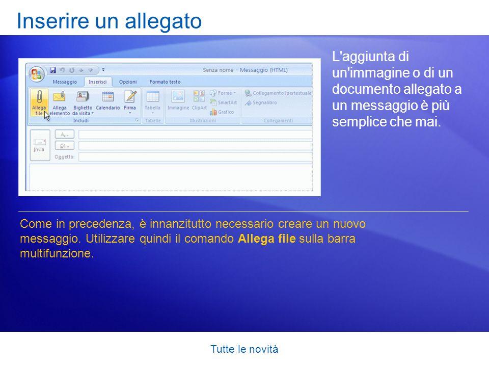 Inserire un allegato L aggiunta di un immagine o di un documento allegato a un messaggio è più semplice che mai.