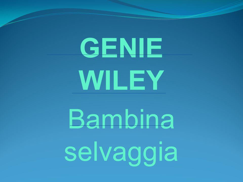GENIE WILEY Bambina selvaggia