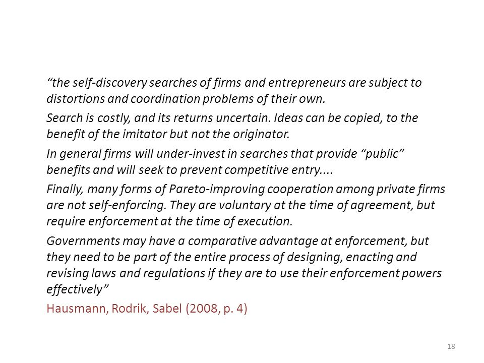 the self-discovery searches of firms and entrepreneurs are subject to distortions and coordination problems of their own.