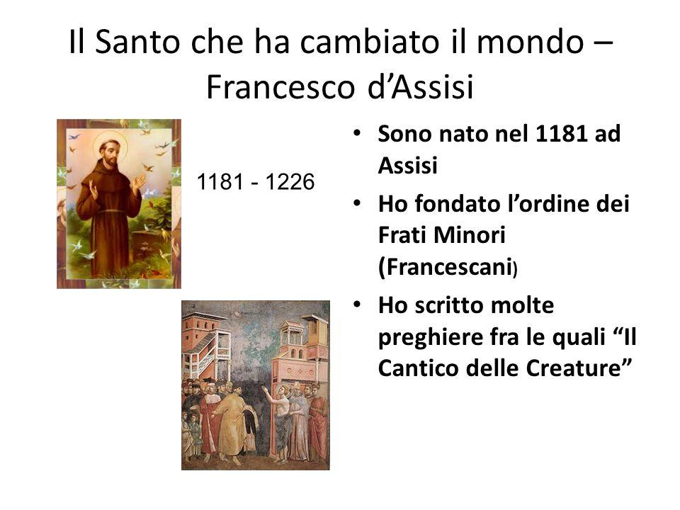 Il Santo che ha cambiato il mondo – Francesco d'Assisi