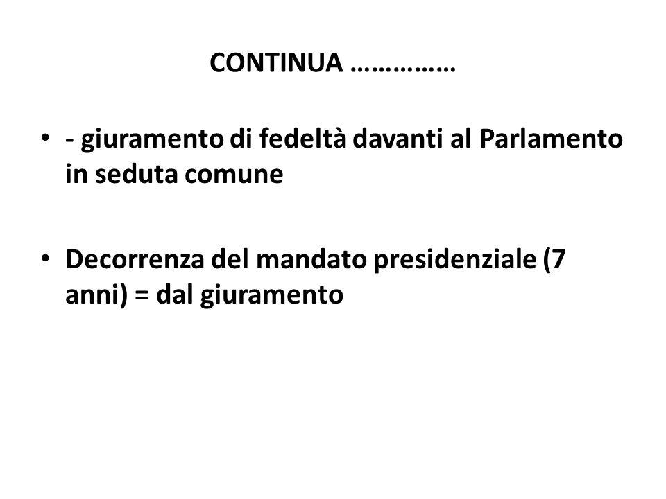 - giuramento di fedeltà davanti al Parlamento in seduta comune