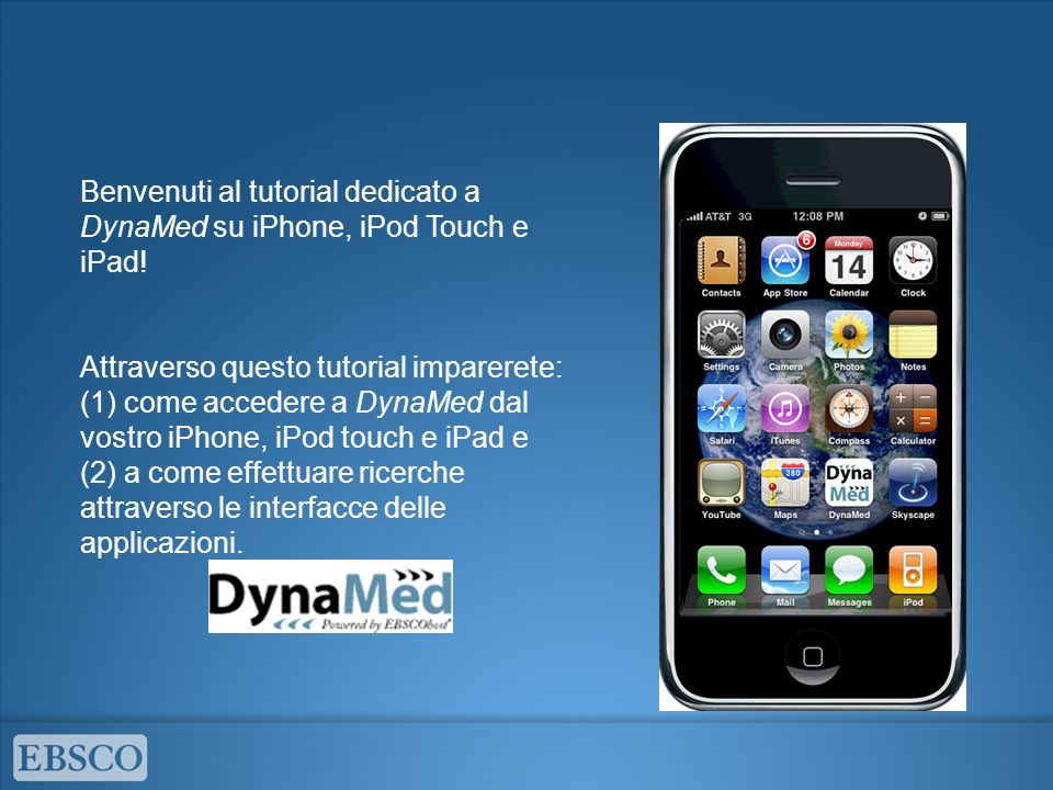 Benvenuti al tutorial dedicato a DynaMed su iPhone, iPod Touch e iPad!