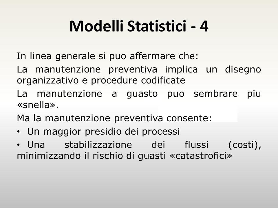 Modelli Statistici - 4 In linea generale si puo affermare che: