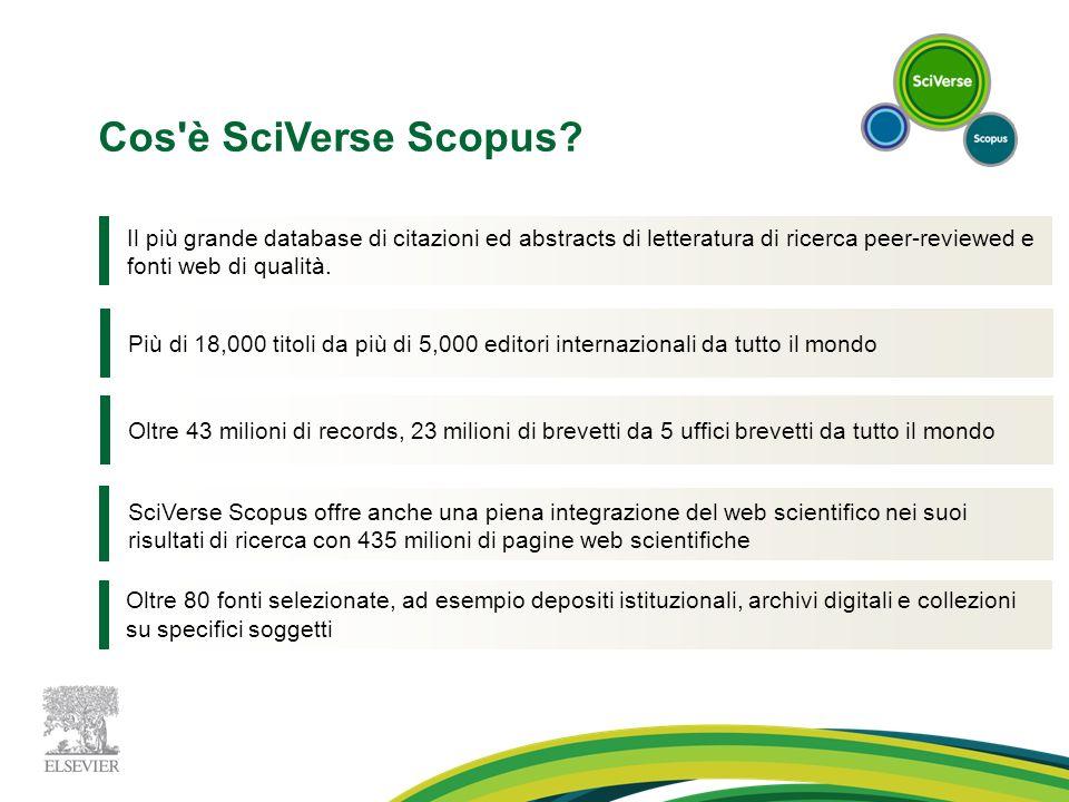 Cos è SciVerse Scopus Il più grande database di citazioni ed abstracts di letteratura di ricerca peer-reviewed e fonti web di qualità.