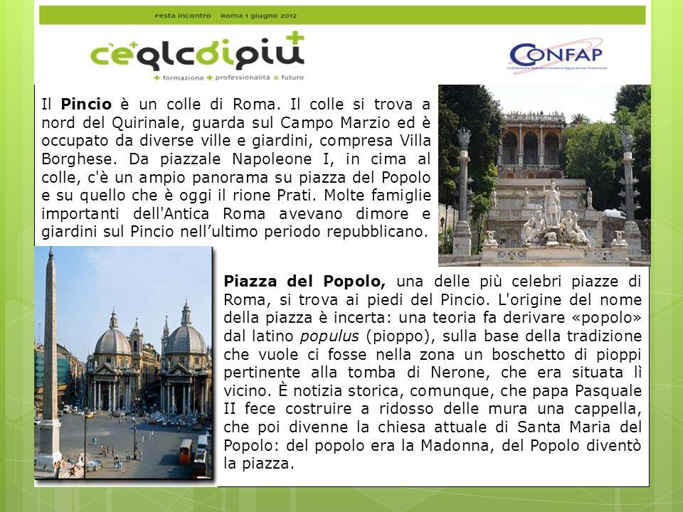 Il Pincio è un colle di Roma