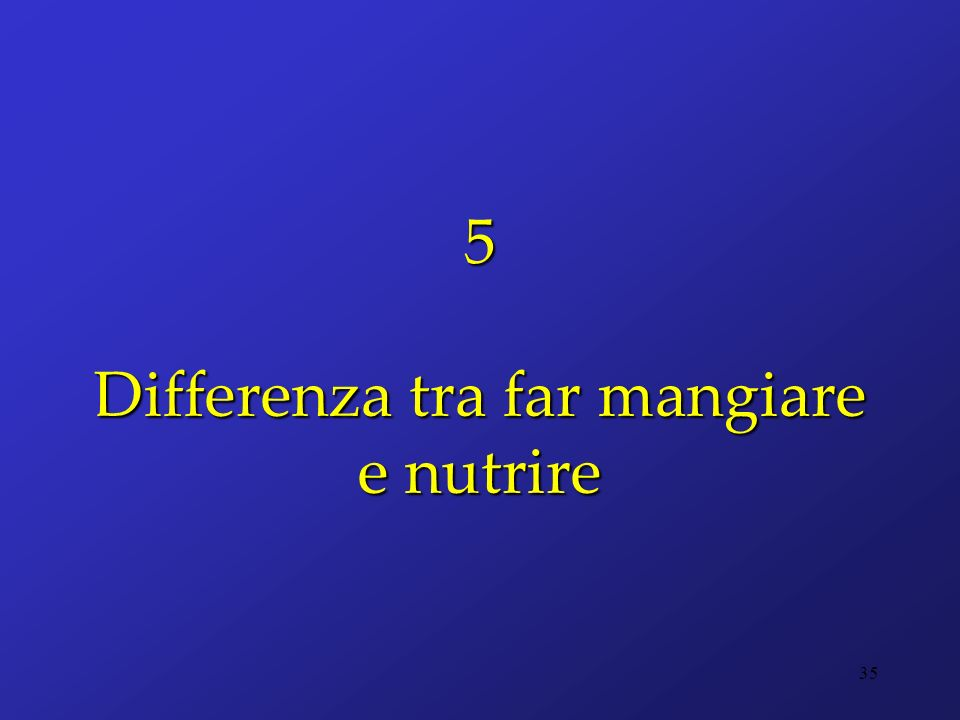 5 Differenza tra far mangiare e nutrire