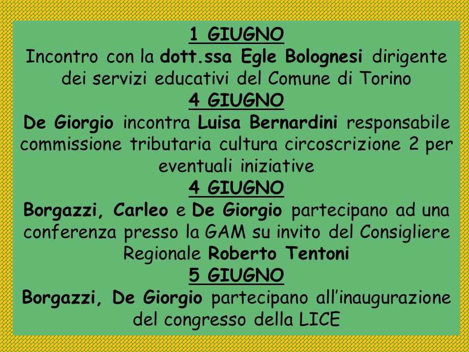 1 GIUGNO Incontro con la dott.ssa Egle Bolognesi dirigente dei servizi educativi del Comune di Torino.