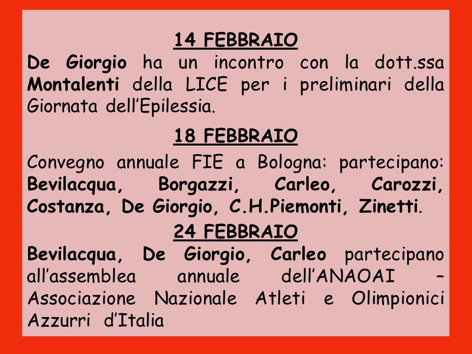 14 FEBBRAIO De Giorgio ha un incontro con la dott.ssa Montalenti della LICE per i preliminari della Giornata dell'Epilessia.