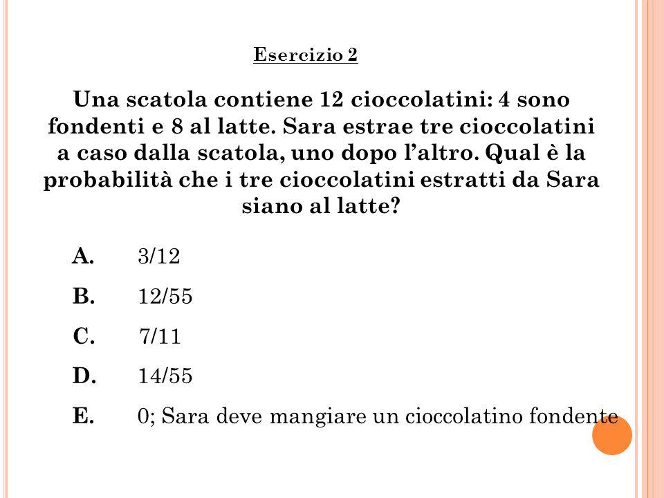 E. 0; Sara deve mangiare un cioccolatino fondente