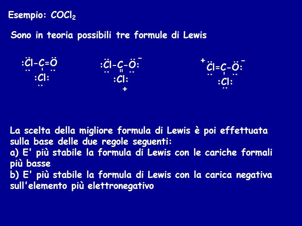 Sono in teoria possibili tre formule di Lewis