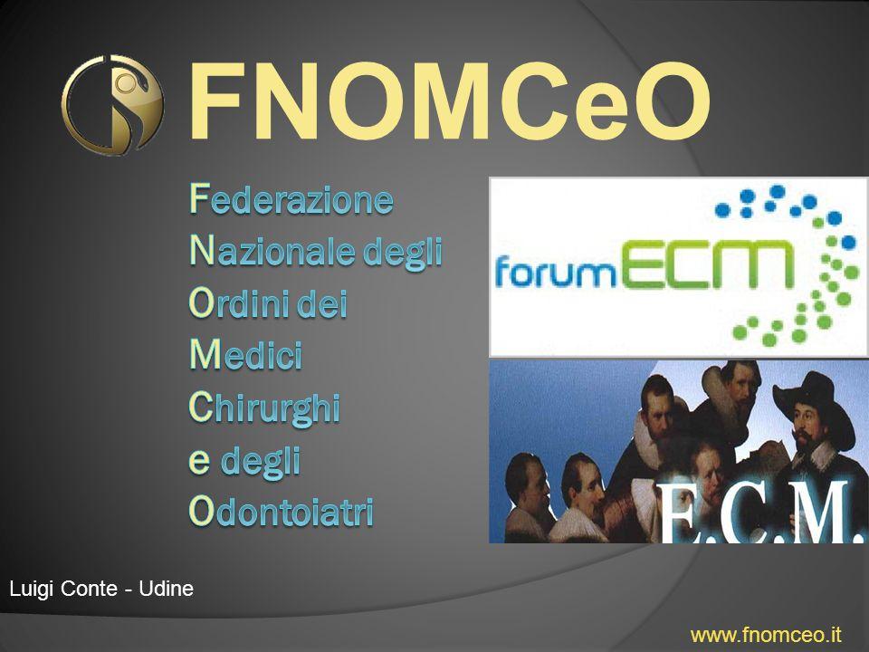 FNOMCeO Federazione Nazionale degli Ordini dei Medici Chirurghi e degli Odontoiatri. Luigi Conte - Udine.