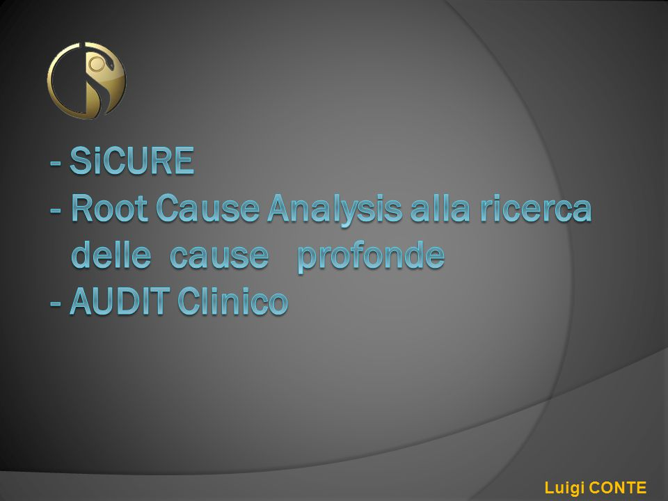 - SiCURE - Root Cause Analysis alla ricerca delle cause profonde - AUDIT Clinico