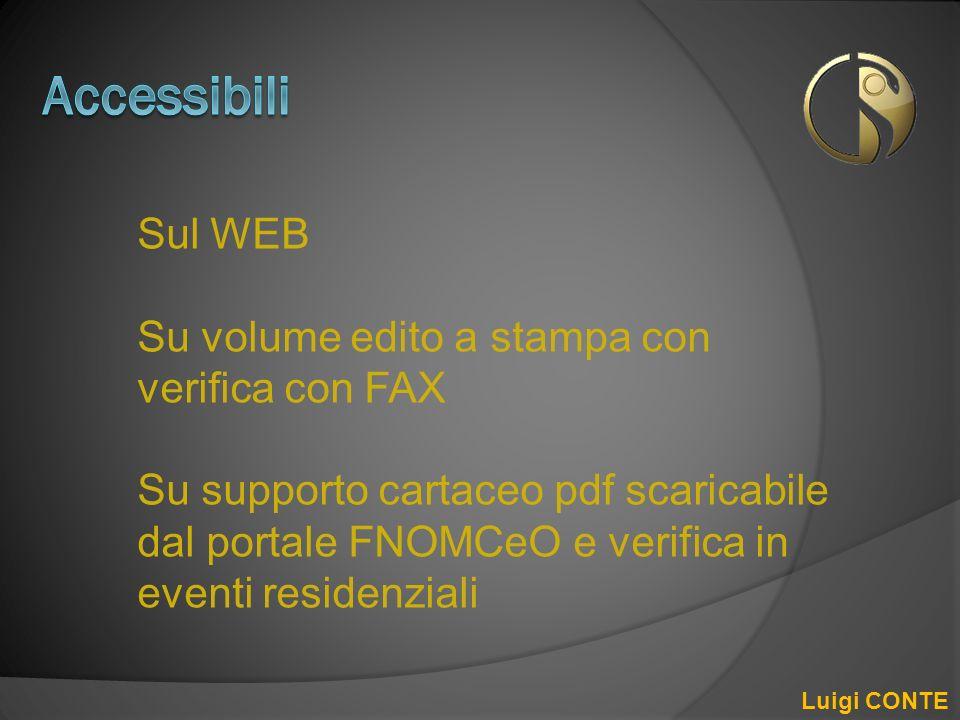 Accessibili Sul WEB Su volume edito a stampa con verifica con FAX