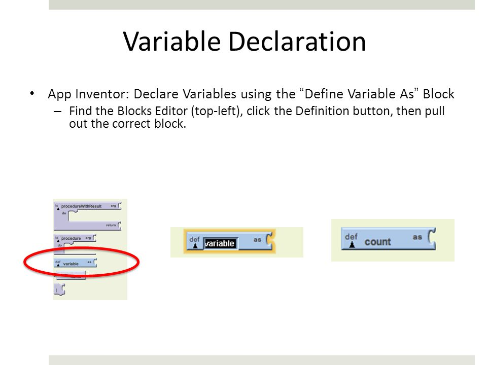 Variable Declaration App Inventor: Declare Variables using the Define Variable As Block.