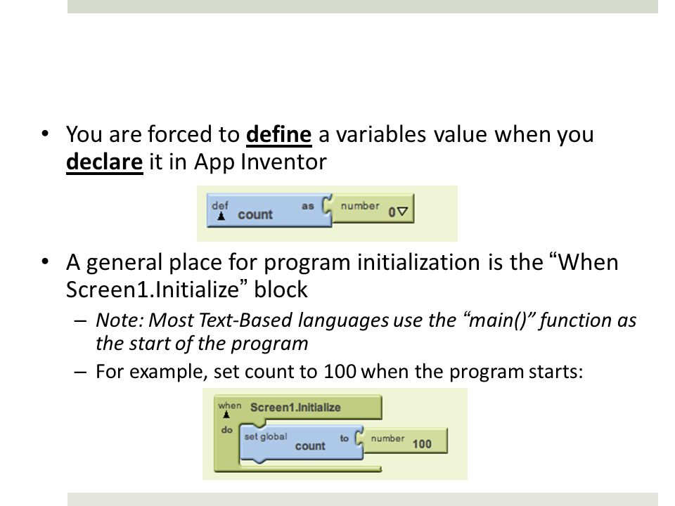 You are forced to define a variables value when you declare it in App Inventor