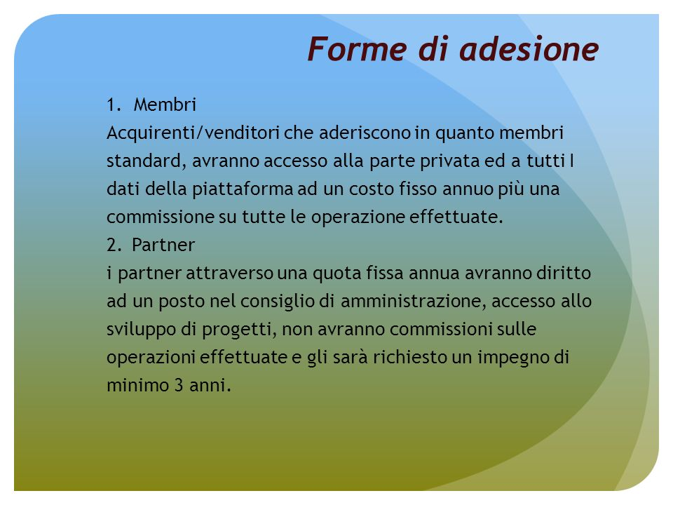 Forme di adesione 1. Membri
