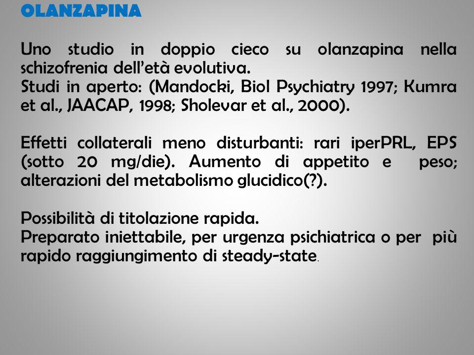 OLANZAPINA Uno studio in doppio cieco su olanzapina nella schizofrenia dell'età evolutiva.