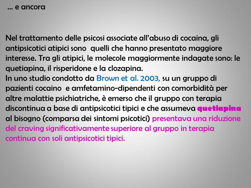 Nel trattamento delle psicosi associate all'abuso di cocaina, gli