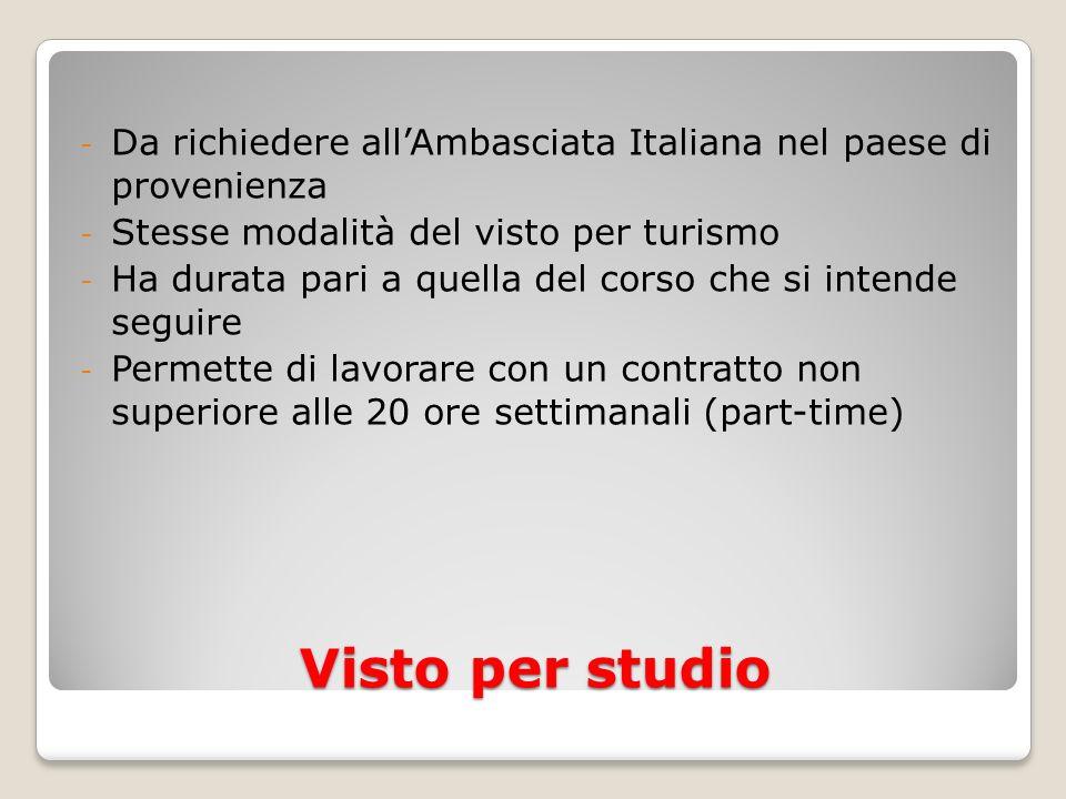 Da richiedere all'Ambasciata Italiana nel paese di provenienza