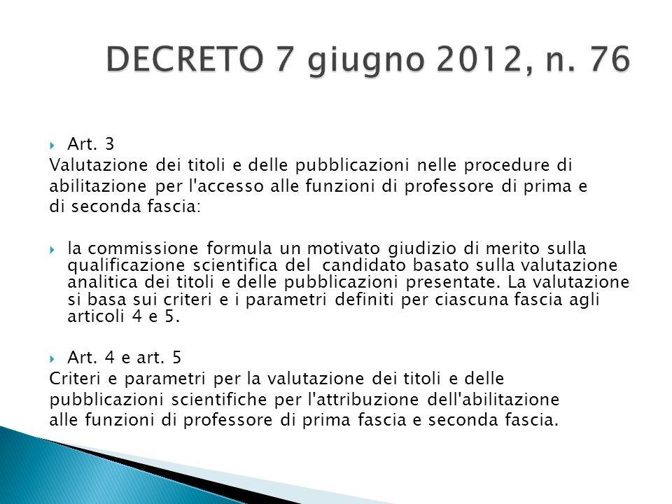 DECRETO 7 giugno 2012, n. 76 Art. 3. Valutazione dei titoli e delle pubblicazioni nelle procedure di.