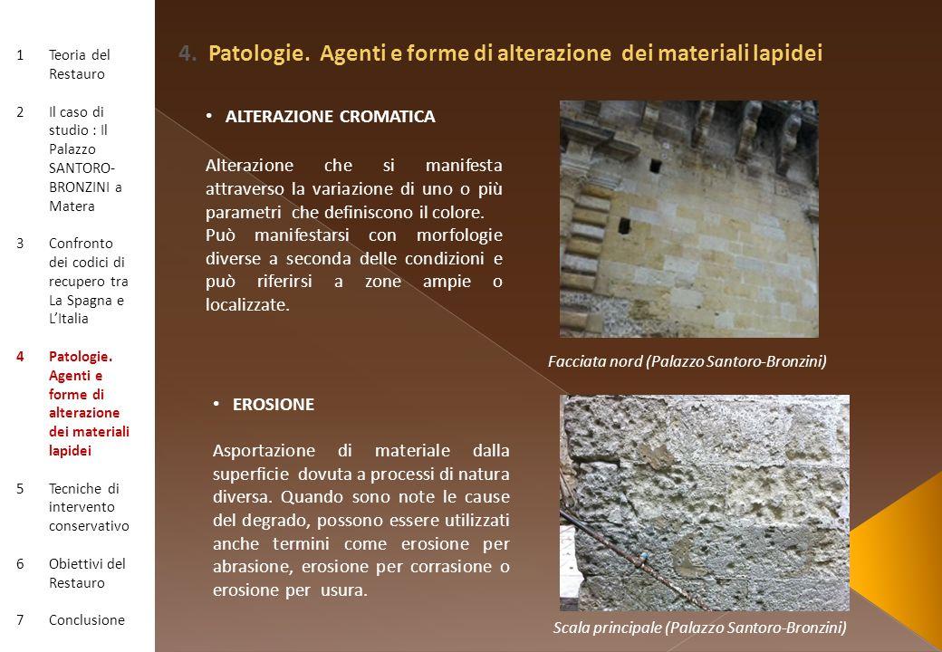 4. Patologie. Agenti e forme di alterazione dei materiali lapidei