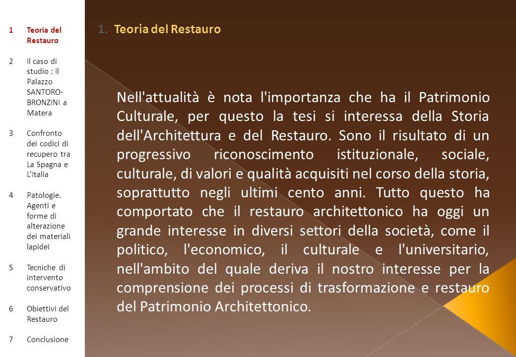 1. Teoria del Restauro Teoria del Restauro. Il caso di studio : Il Palazzo SANTORO-BRONZINI a Matera.