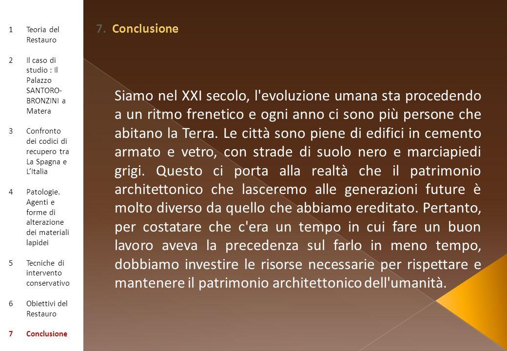 7. Conclusione Teoria del Restauro. Il caso di studio : Il Palazzo SANTORO-BRONZINI a Matera.