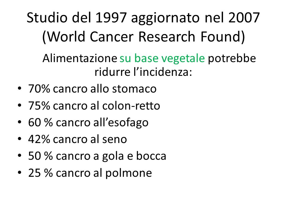 Studio del 1997 aggiornato nel 2007 (World Cancer Research Found)